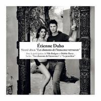 Les chansons de l'innocence retrouvée Etienne Daho, chant