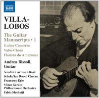 The guitar manuscripts Vol. 1 Heitor Villa-Lobos, comp. Andrea Bissoli, guitare Federica Artuso, guitare Lia Serafini, soprano... [et al.]