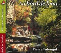 Chants d'oiseaux au bord de l'eau | Pierre Palengat.