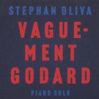 Vaguement Godard / Stephan Oliva, p | Oliva, Stephan. Interprète