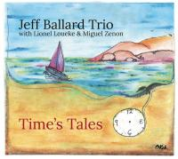 Time's tales Jeff Ballard Trio