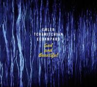 Sad and beautiful Andy Emler, piano Claude Tchamitchian, contrebasse Éric Échampard, batterie