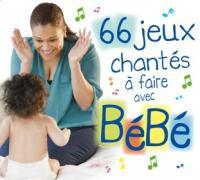 66 jeux chantés à faire avec bébé