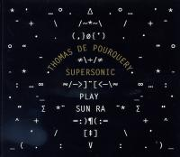Play Sun Ra | Pourquery, Thomas de (19..-....). Saxophone. Arrangeur. Chanteur. Percussion - autre