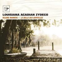 Louisiana acadian zydeco | Vilaine Manière
