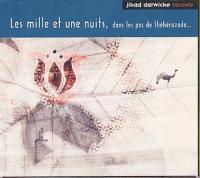les Mille et une nuits, dans les pas de Shéhérazade... / [raconté par ] Jihad Darwiche   Darwiche, Jihad (1951-....). Narrateur
