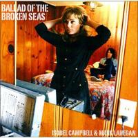 Ballad of the broken seas | Campbell, Isobel. Chanteur. Musicien