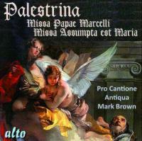 Missa Assumpta est Maria Missa Papae Marcelli Giovanni Pierluigi da Palestrina Pro Cantione Antiqua, ens. voc. Mark Brown, dir., ténor