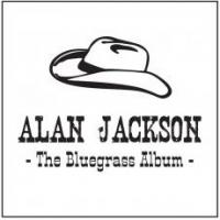 The Bluegrass album Alan Jackson, chant
