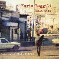 Kali city Karim Baggili, oud, guitare, comp. Le Trio Joubran, Arabic band, ens. instr.