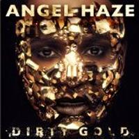 Dirty gold Angel Haze, chant