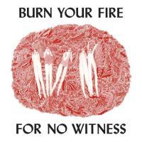 Burn your fire for no witness | Olsen, Angel. Compositeur