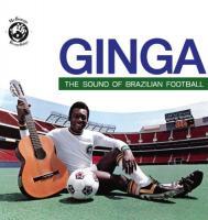 Ginga : the sound of brazilian football / Anonyme |