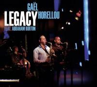 Legacy Gaël Horellou, saxo alto Abraham Burton, saxo téno Etienne Déconfin, piano Victor Nyberg, contrebasse Antoine Paganotti, batterie