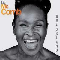 Brassland Liz McComb, chant, piano