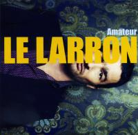 Amateur Le Larron, chant