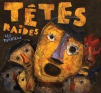 Les Terriens / Têtes Raides (Les) | Têtes Raides (groupe instrumental et vocal)