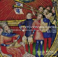Vertu contra furore : musical languages in late medieval Italy, 1380-1420