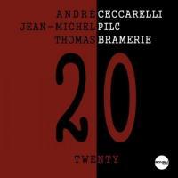 20 twenty André Ceccarelli, batterie Jean-Michel Pilc, piano Thomas Bramerie, contrebasse