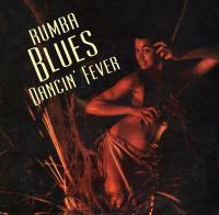 Rumba blues dancin' fever