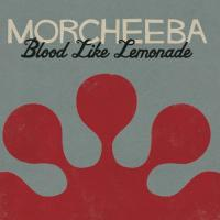 Blood like lemonade | Morcheeba