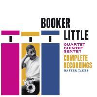 Complete recordings : master takes / Booker Little, trp.   Little, Booker. Musicien. Trp.