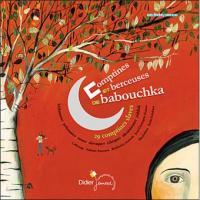 Comptines et berceuses de Babouchka : 29 comptines slaves | Nathalie Soussana. Éditeur scientifique