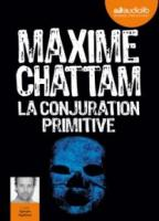 Conjuration primitive (La) / Maxime Chattam |