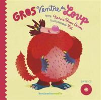 Gros ventre du loup / Nadine Brun-Cosme, textes | Brun-Cosme, Nadine. Auteur. Textes