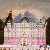 The Grand Budapest Hotel : bande originale du film de Wes Anderson   Desplat, Alexandre (1961-....). Compositeur