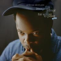 The Imagined savior is far easier to paint Ambrose Akinmusire, trp, perc., claviers