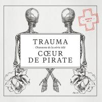 Trauma chansons de la série télé, saison n°5 Coeur de Pirate, chant, piano, orgue, percusions