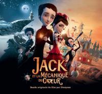 Jack et la mécanique du coeur : bande originale du film de Mathias Mazieu et Stéphane Berla