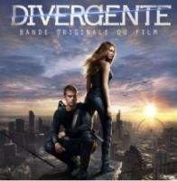 Divergente : bande originale du film de Neil Burger