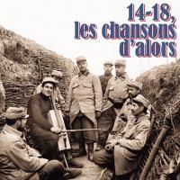 14-18, les chansons d'alors / Aristide Bruant, Bach, Enrico Caruso, [et als].... | Bruant, Aristide (1851-1925)