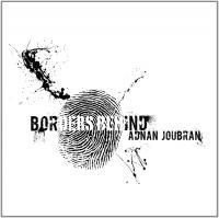 Borders behind Adnan Joubran, oud, percussions, voix Prabhu Edouard, tablas Valentine Moussu, violoncelle Javier Sanchez, cajon Jorge Pardo, flûte, sax... [et al.]