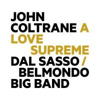 John Coltrane A Love supreme Dal Sasso Belmondo Big Band