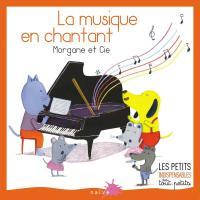 La musique en chantant Morgane et Cie, chant, clar. [acc. voc. et instr.]