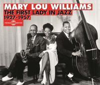 The First Lady in jazz 1927-1957 Mary Lou Williams, comp., piano, arrangements Jean-Paul Ricard, direction artistique avec le concours de Jean Buzelin