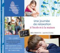 Journée de relaxation à l'école et à la maison (Une) / Hervé Millancourt, réal.   Diederichs, Gilles. Éditeur scientifique