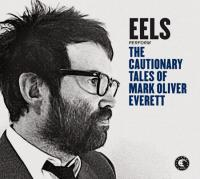 The Cautionary tales of Mark Oliver Everett | Eels