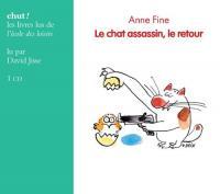 Chat assassin (Le), le retour | Fine, Anne. Auteur