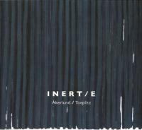 Inert/e / Lars Akerlund, electronics | Akerlund, Lars. Interprète