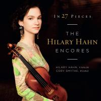 In 27 pieces : the Hilary Hahn encores | Hahn, Hilary (1979-....). Musicien