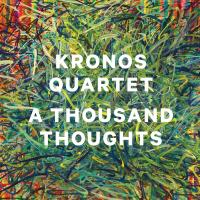 Thousand thoughts (A) | Kronos Quartet