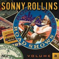 Road shows 3 Sonny Rollins, saxophone Clifton Anderson, trombone Bobby Broom, guitare...[et al.]