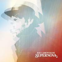 Supernova / Ray Lamontagne | Lamontagne, Ray