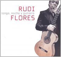 Tango, noche y guitarra | Flores, Rudi (1961-....)