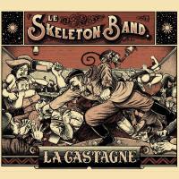 La Castagne | Skeleton Band (Le)