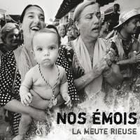 Nos émois / La Meute Rieuse | Meute Rieuse (La). Musicien. Ens. voc. & instr.